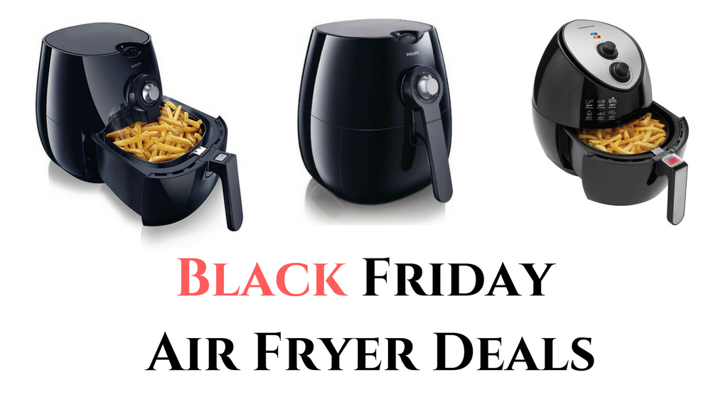Air Fryer Black Friday 2021 Deals & Cyber Monday